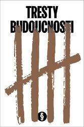 TRESTY BUDOUCNOSTI