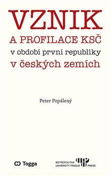 VZNIK A PROFILACE KSČ V OBDOBÍ PRVNÍ REPUBLIKY V ČESKÝCH ZEM
