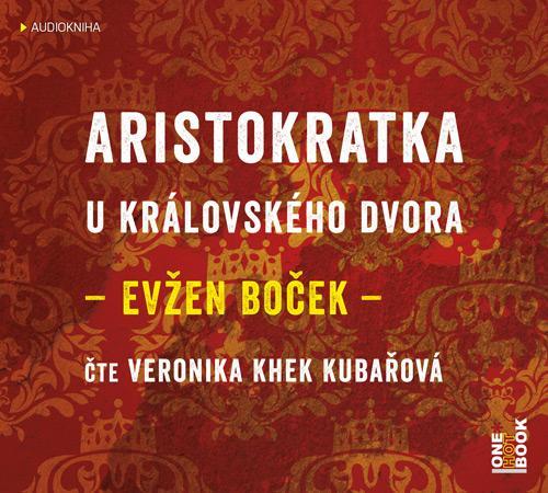 ARISTOKRATKA U KRÁLOVSKÉHO DVORA CDMP3 (AUDIOKNIHA)