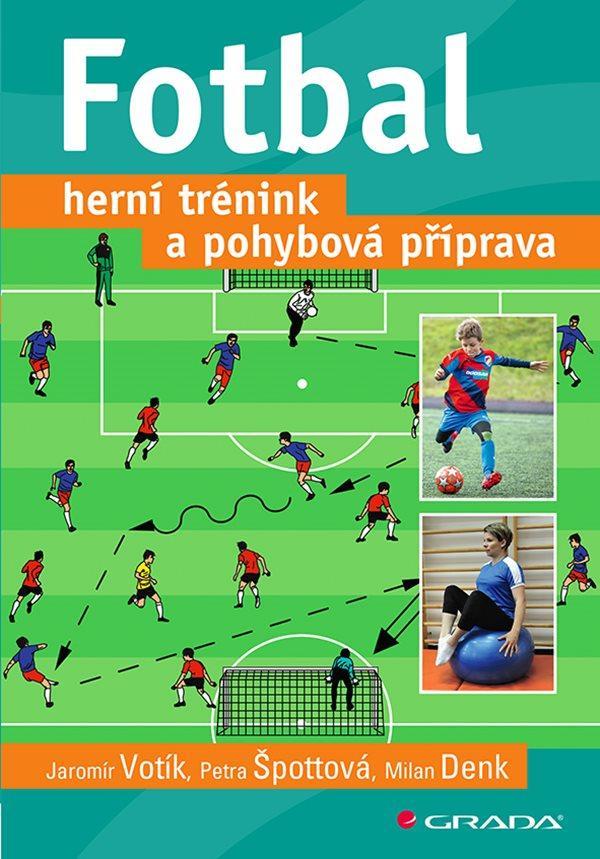 FOTBAL HERNÍ TRÉNINK A POHYBOVÁ PŘÍPRAVA/GRADA