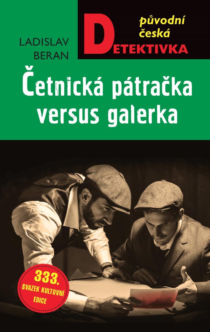 ČETNICKÁ PÁTRAČKA VERSUS GALERKA
