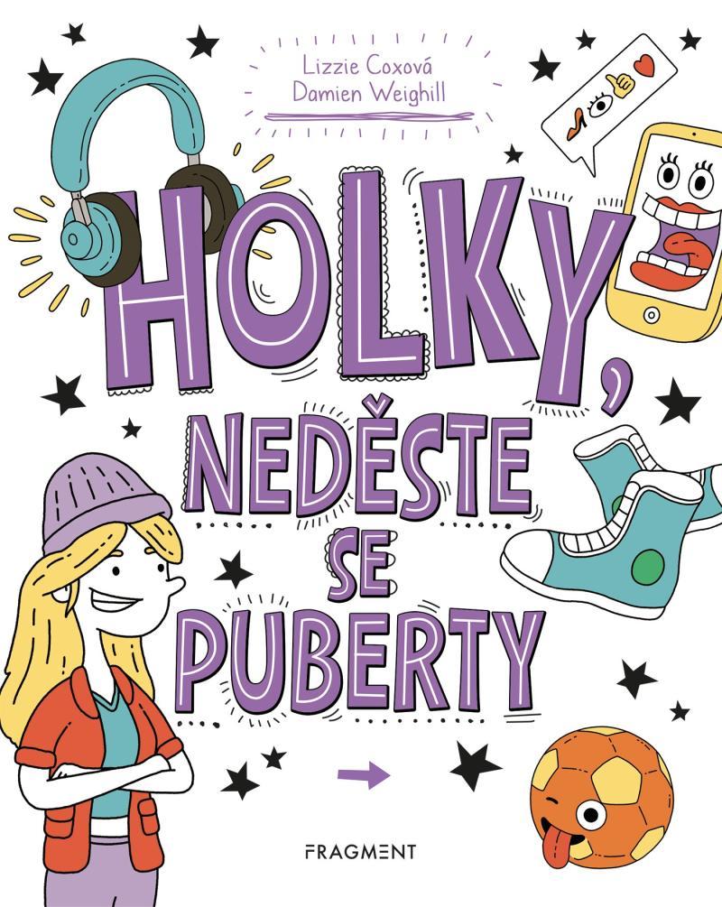 HOLKY, NEDĚSTE SE PUBERTY