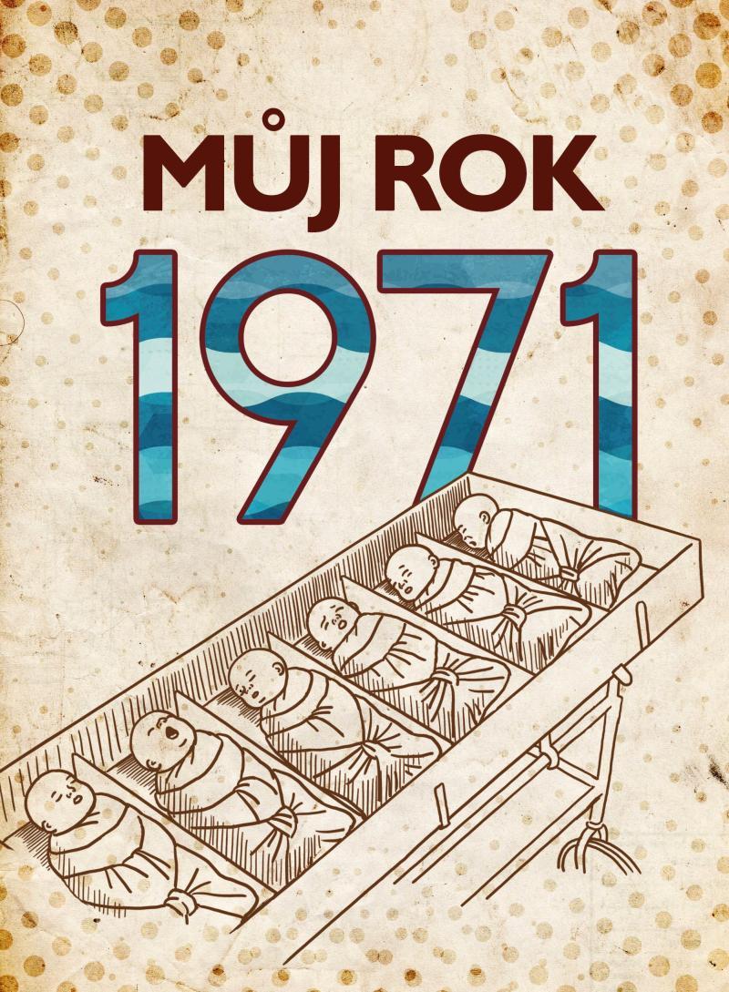 MŮJ ROK 1971