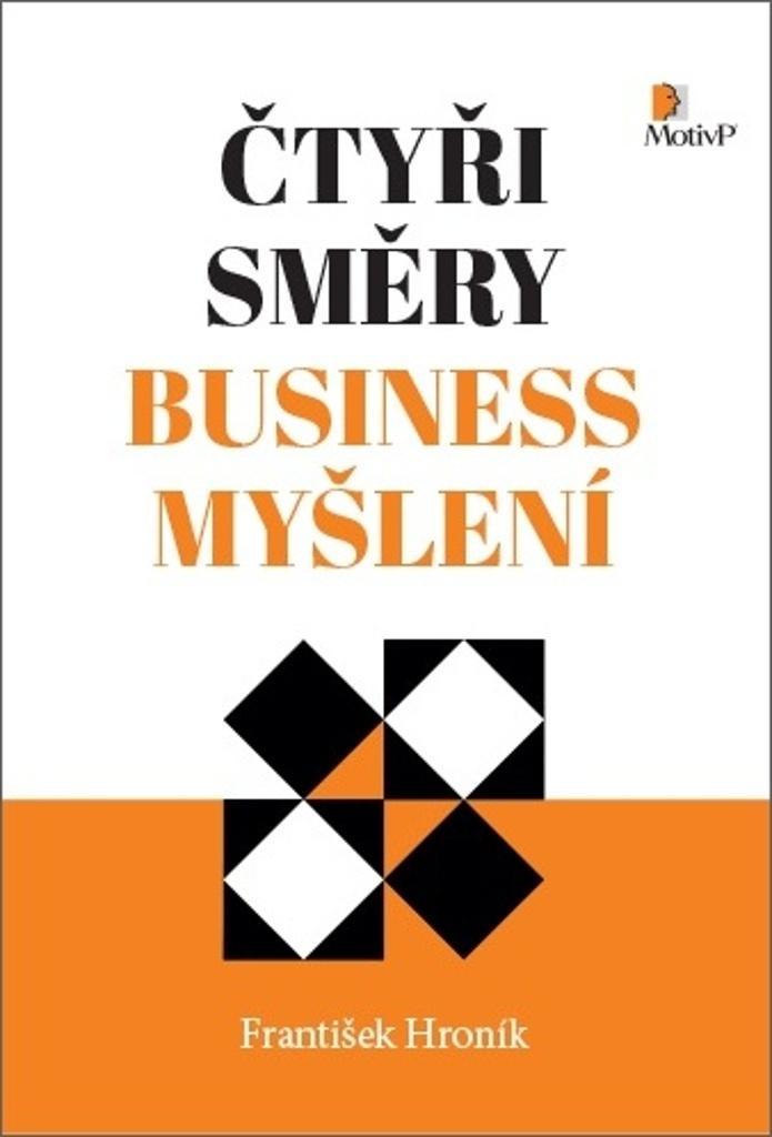 ČTYŘI SMĚRY BUSINESS MYŠLENÍ