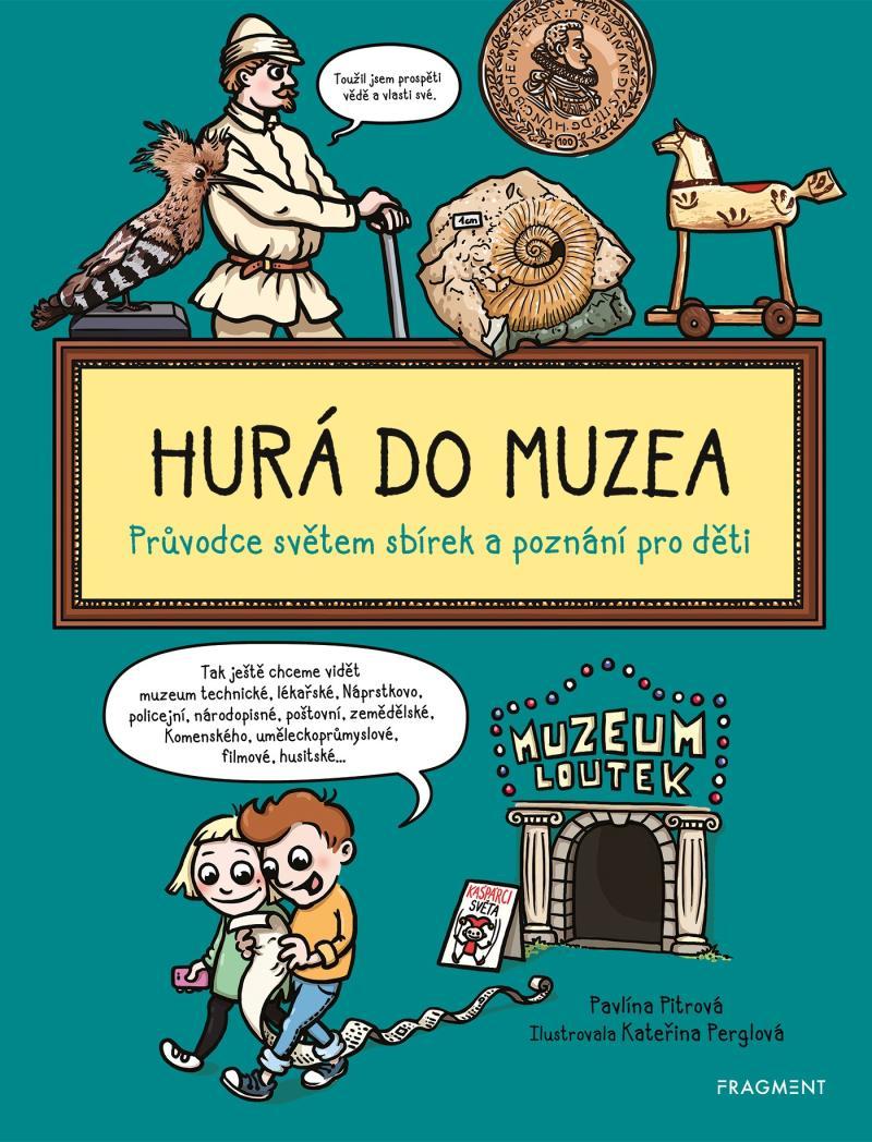 Hurá do muzea - Průvodce světem sbírek a poznání pro děti