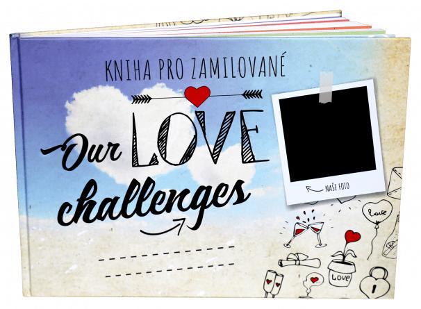 KNIHA PRO ZAMILOVANÉ/OUR LOVE CHALLENGES