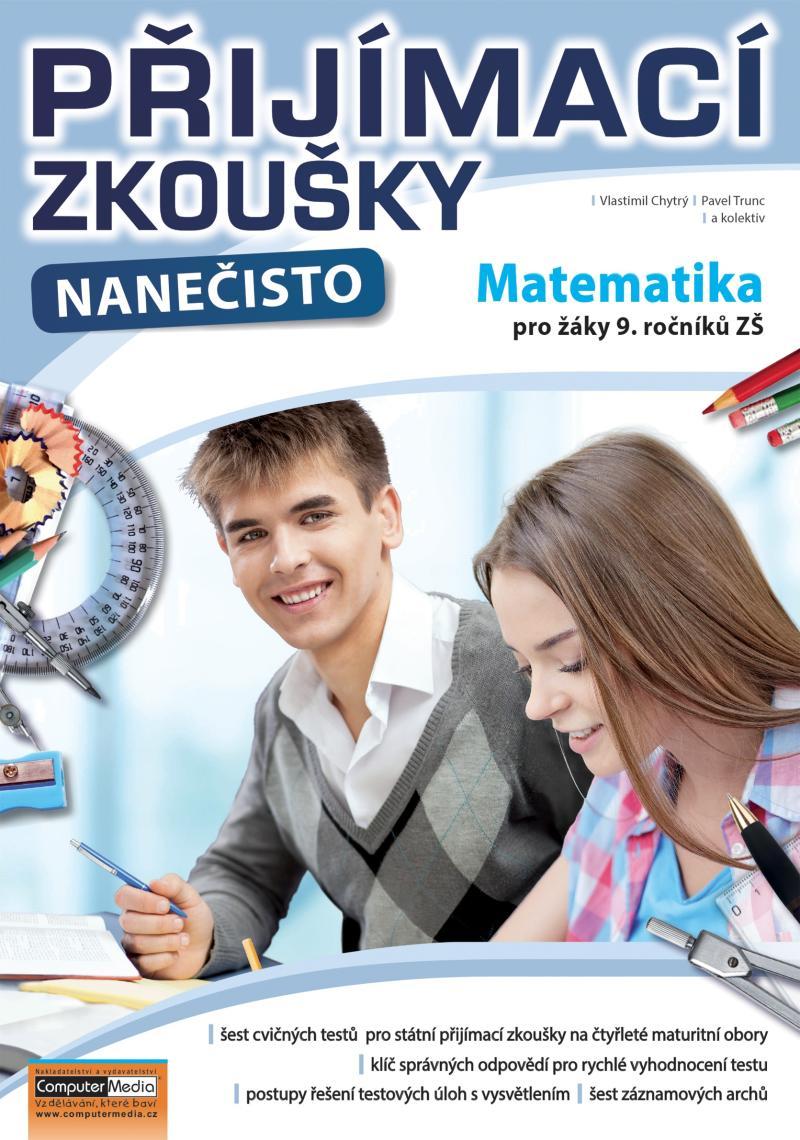 PŘIJÍMACÍ ZKOUŠKY NANEČISTO MATEMATIKA PRO ŽÁKY 9.ROČ.ZŠ