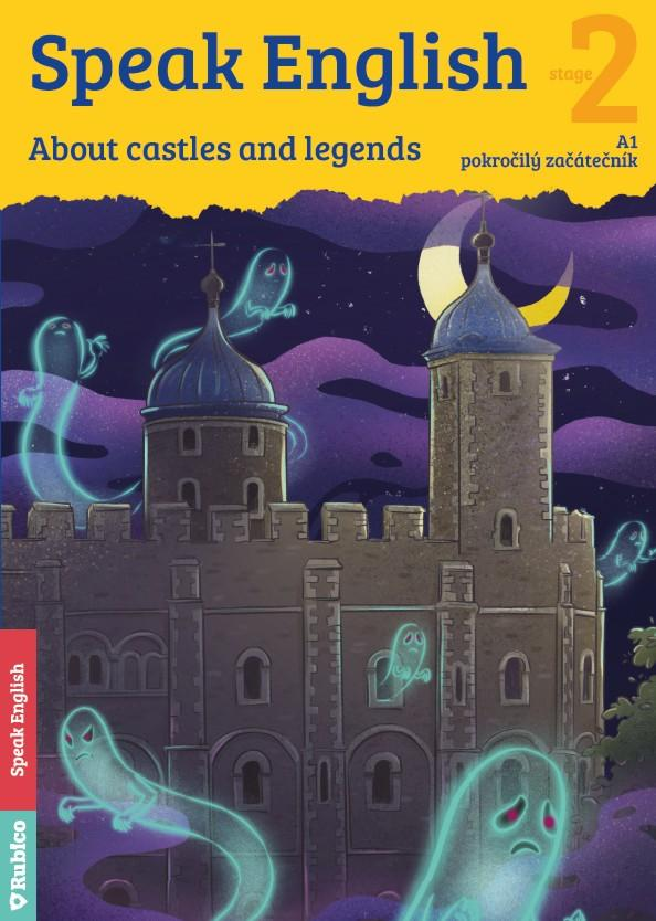 SPEAK ENGLISH 2 ABOUT CASTLES AND LEGENDS