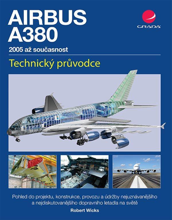 AIRBUS A380 2005 AŽ SOUČASNOST TECHNIKÝ PRŮVODCE