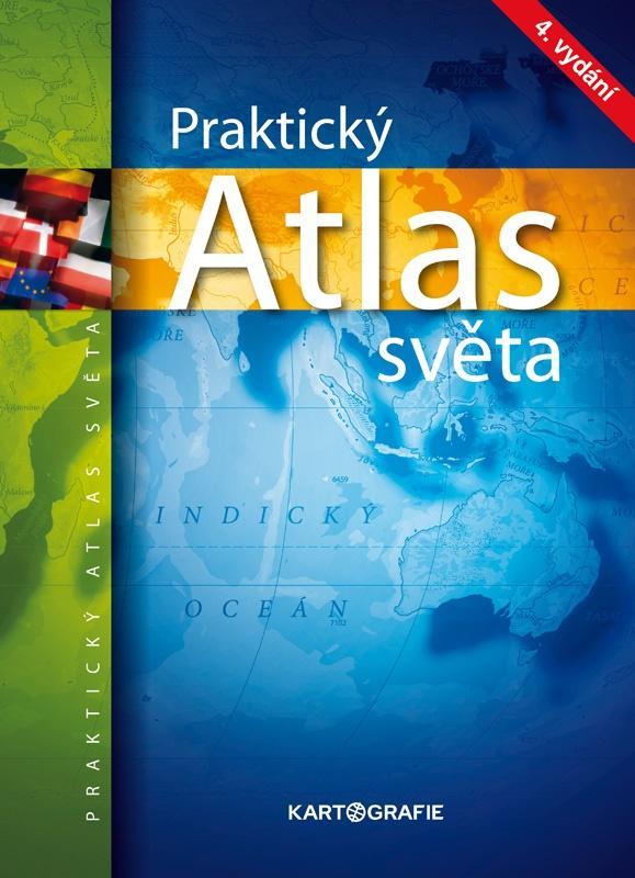 PRAKTICKÝ ATLAS SVĚTA  (4. VYDÁNÍ 2021)