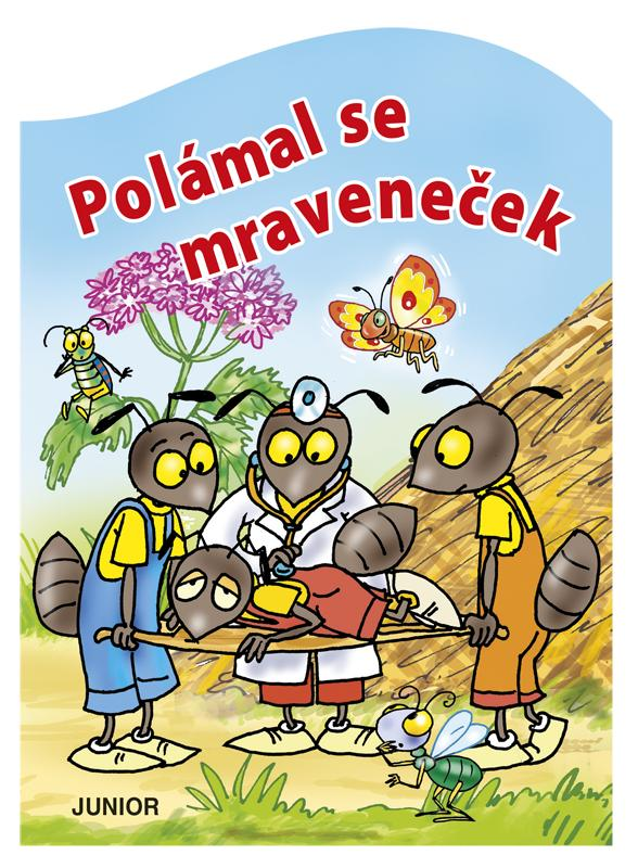 POLÁMAL SE MRAVENEČEK/JUNIOR