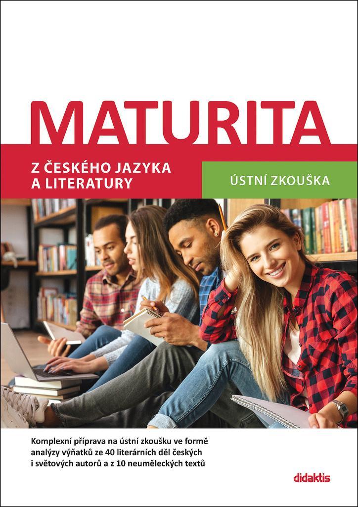 MATURITA Z ČESKÉHO JAZYKA A LITERATURY ÚSTNÍ ZKOUŠKA