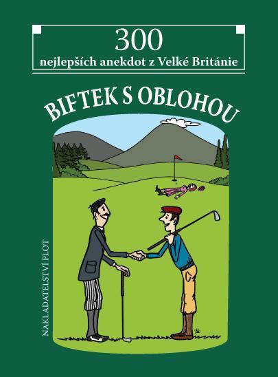 BIFTEK S OBLOHOU - 300 NEJLEPŠÍCH ANEKDO