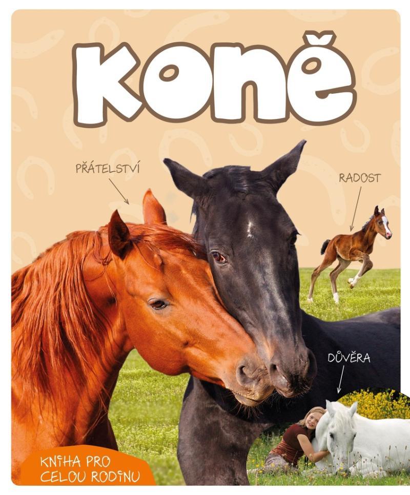 Koně - Kniha pro celou rodinu