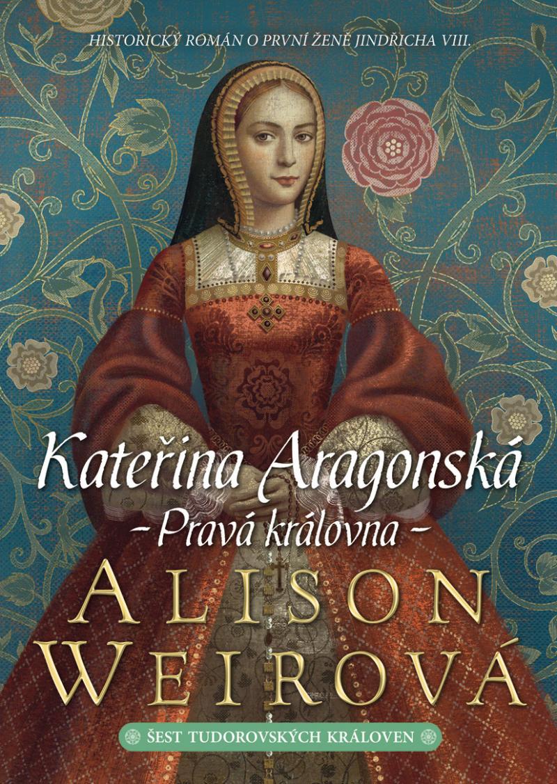 KATEŘINA ARAGONSKÁ-PRAVÁ KRÁLOVNA
