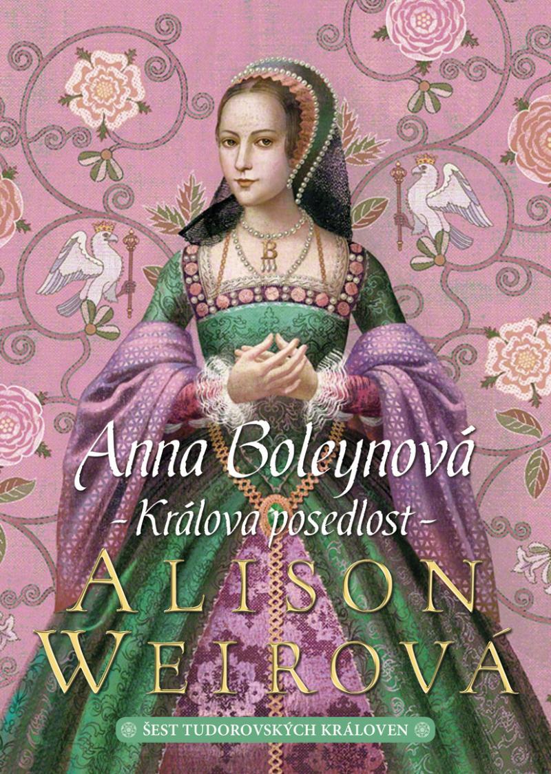 ANNA BOLEYNOVÁ-KRÁLOVA POSEDLOST