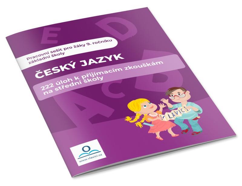 ČESKÝ JAZYK - 222 ÚLOH K PŘIJÍM.ZK.NA SŠ