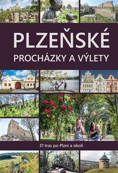 Plzeňské procházky a výlety - 31 tras po Plzni