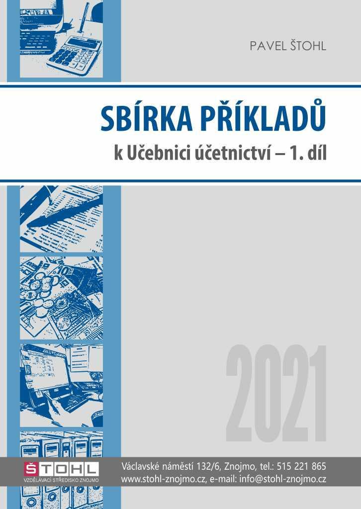 SBÍRKA PŘÍKLADŮ K UČEBNICI ÚČETNICTVÍ 2021 1.DÍL