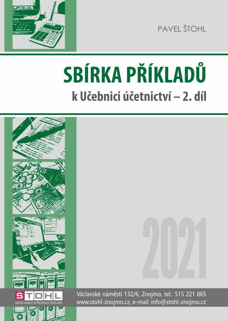 SBÍRKA PŘÍKLADŮ K UČEBNICI ÚČETNICTVÍ 2021 2.DÍL