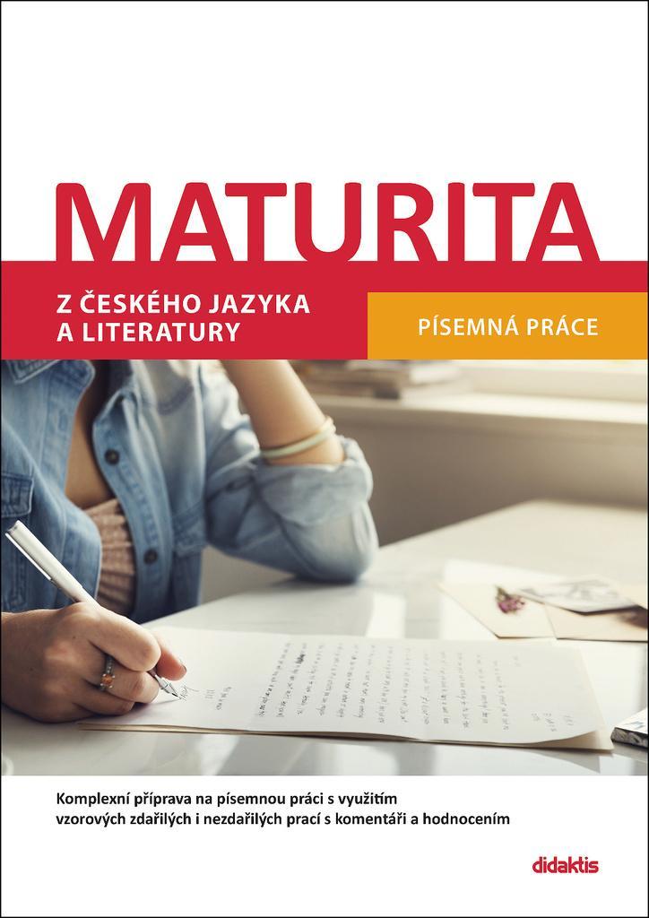 MATURITA Z ČESKÉHO JAZYKA A LITERATURY - PÍSEMNÁ PRÁCE