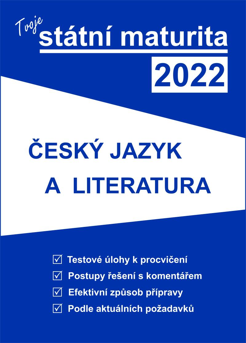 TVOJE STÁTNÍ MATURITA 2022 - ČJ A LITERATURA