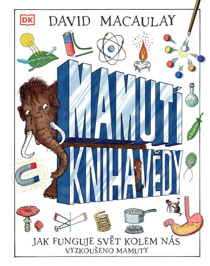 Mamutí kniha vědy - Jak funguje svět kolem nás. Vyzkoušeno mamuty