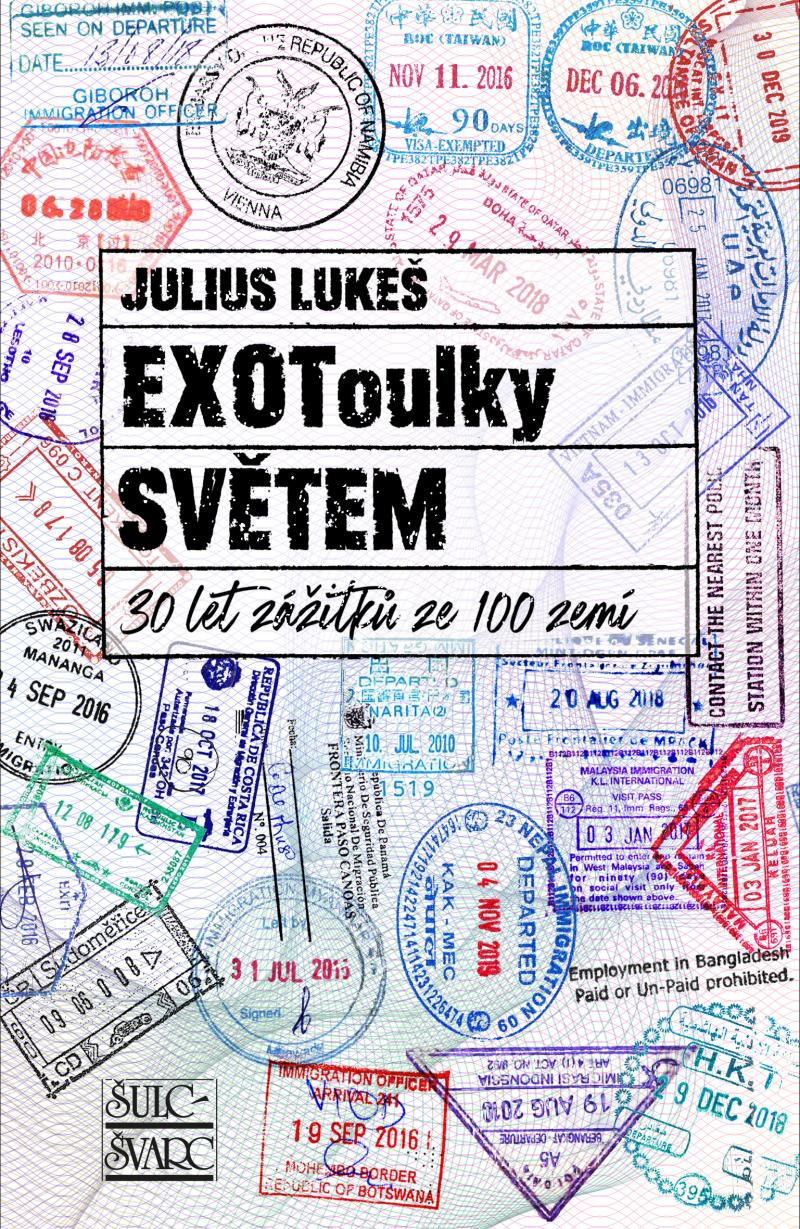 EXOTOULKY SVĚTEM : 30 LET ZÁŽITKŮ ZE 100 ZEMÍ