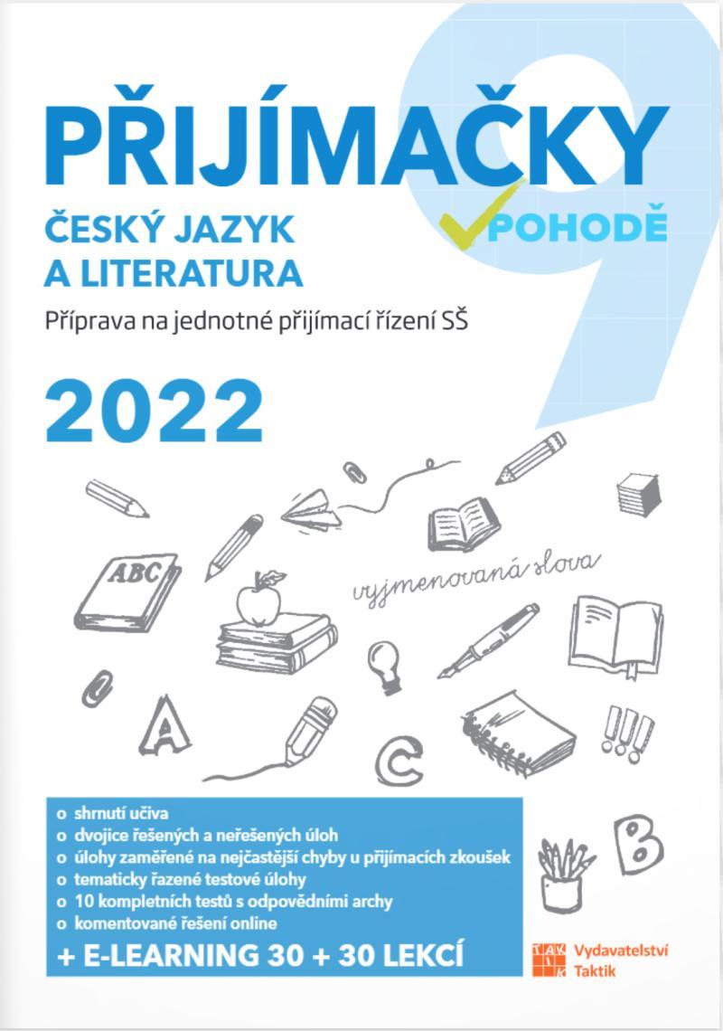 PŘIJÍMAČKY V POHODĚ 9 ČJ A LITERATURA 2022