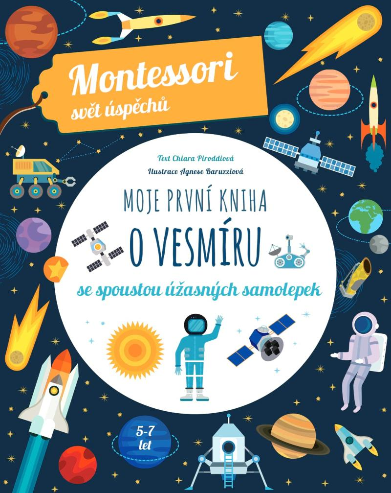 Moje první kniha o vesmíru se spoustou úžasných samolepek (Montessori: Svět úspěchů)