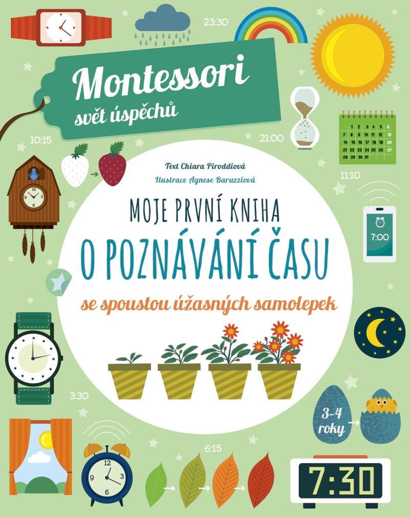 Moje první kniha o poznávání času se spoustou úžasných samolepek (Montessori: Svět úspěchů)