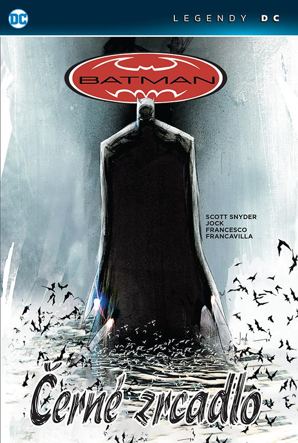 BATMAN - ČERNÉ ZRCADLO (LEGENDY DC)